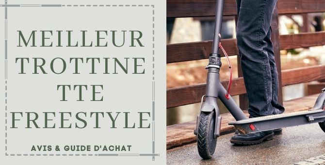 Meilleur Trottinette Freestyle